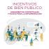 Incentivos de Bien Público. Lineamientos conceptuales y pautas para la implementación